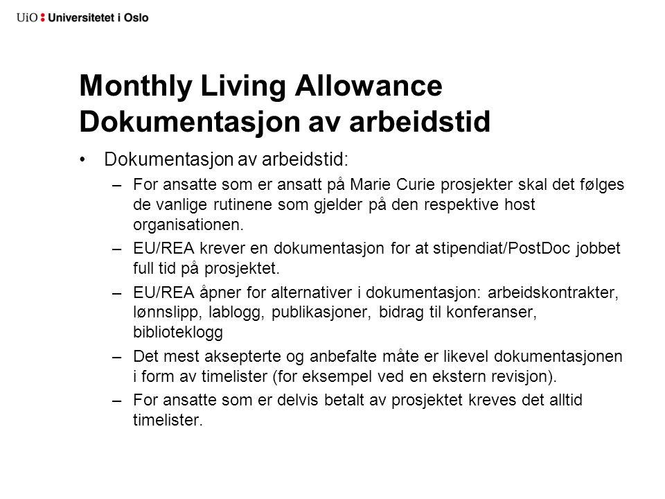 Monthly Living Allowance Dokumentasjon av arbeidstid Dokumentasjon av arbeidstid: –For ansatte som er ansatt på Marie Curie prosjekter skal det følges