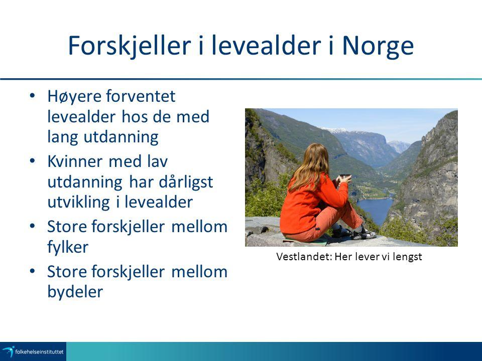 Forskjeller i levealder i Norge Høyere forventet levealder hos de med lang utdanning Kvinner med lav utdanning har dårligst utvikling i levealder Stor