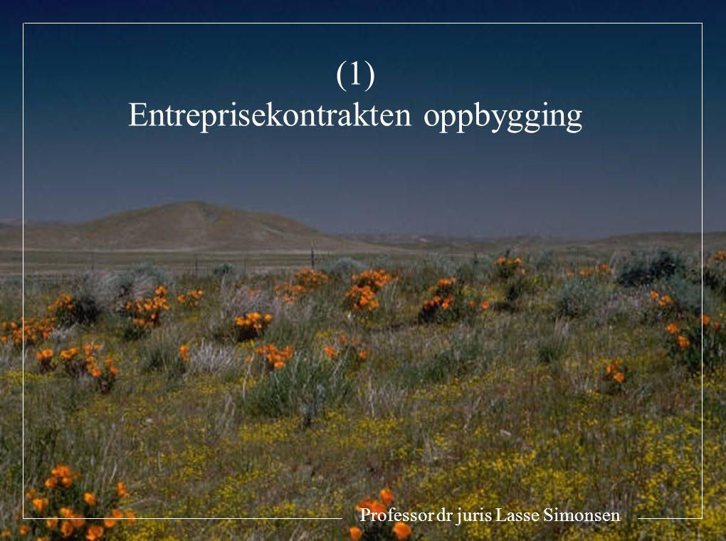 Professor dr juris Lasse Simonsen (1) Entreprisekontrakten oppbygging