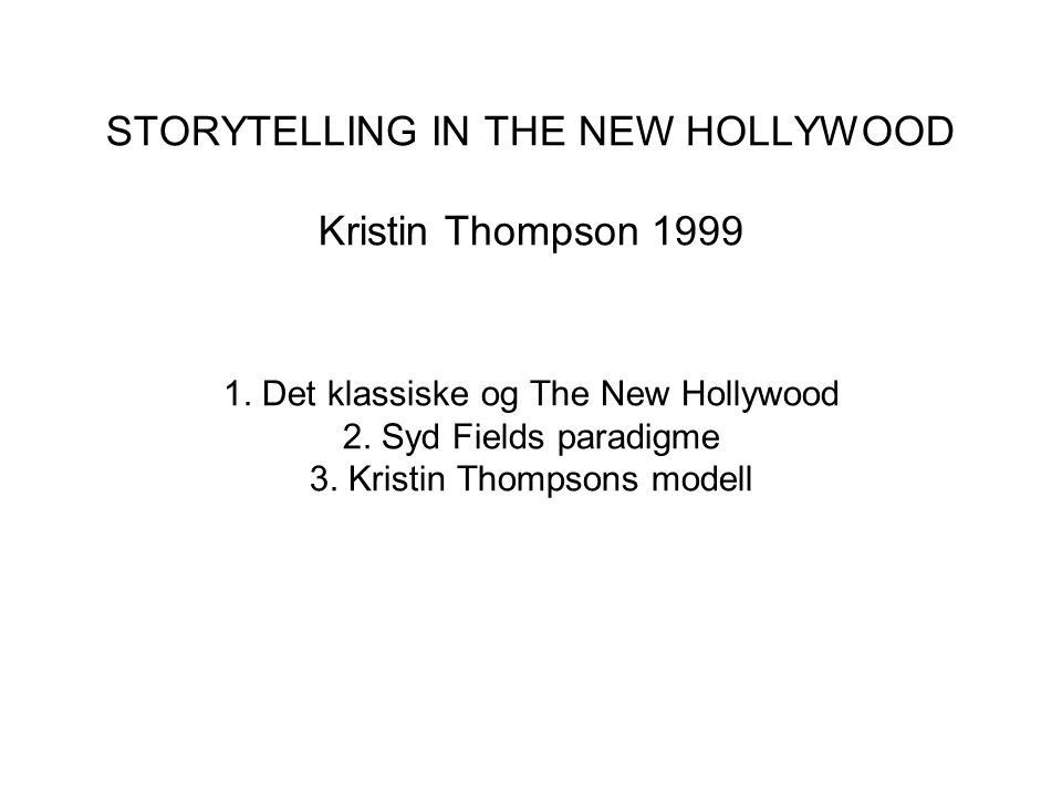 STORYTELLING IN THE NEW HOLLYWOOD Kristin Thompson 1999 1.