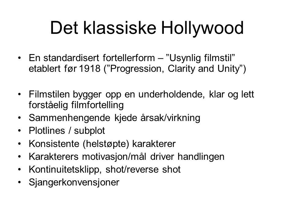 """Det klassiske Hollywood En standardisert fortellerform – """"Usynlig filmstil"""" etablert før 1918 (""""Progression, Clarity and Unity"""") Filmstilen bygger opp"""