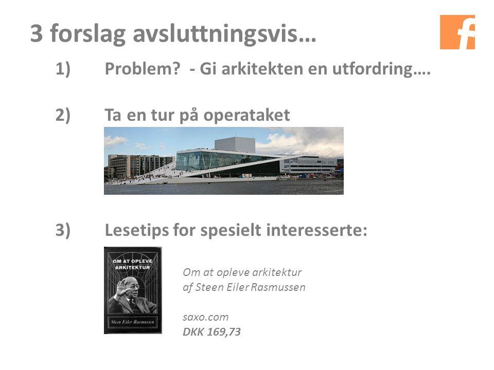 3 forslag avsluttningsvis… Om at opleve arkitektur af Steen Eiler Rasmussen saxo.com DKK 169,73 1)Problem.