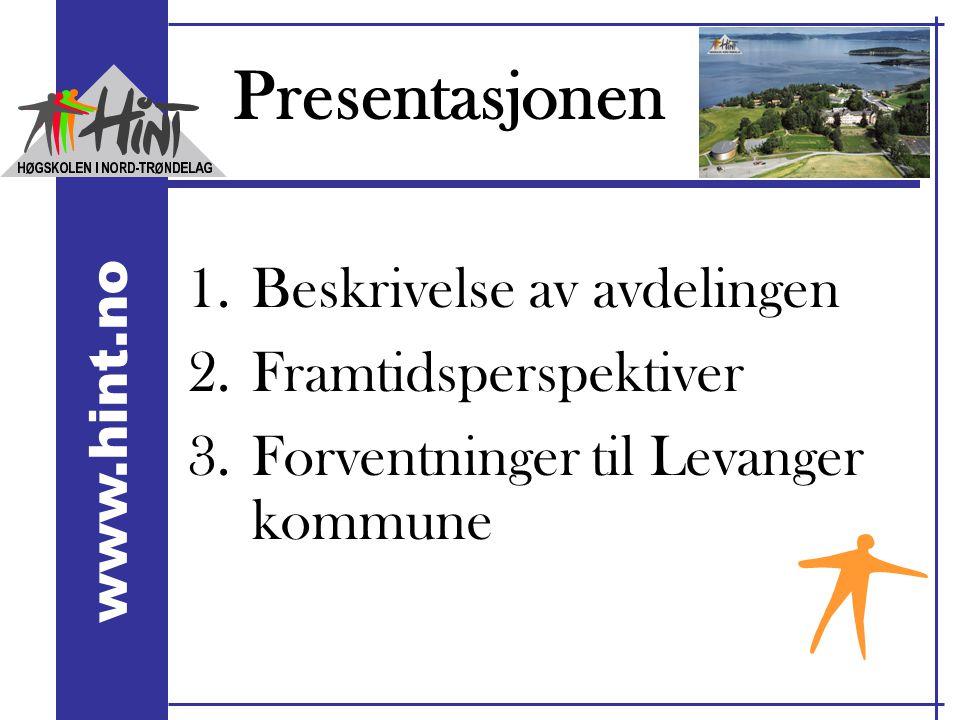www.hint.no Presentasjonen 1.Beskrivelse av avdelingen 2.Framtidsperspektiver 3.Forventninger til Levanger kommune