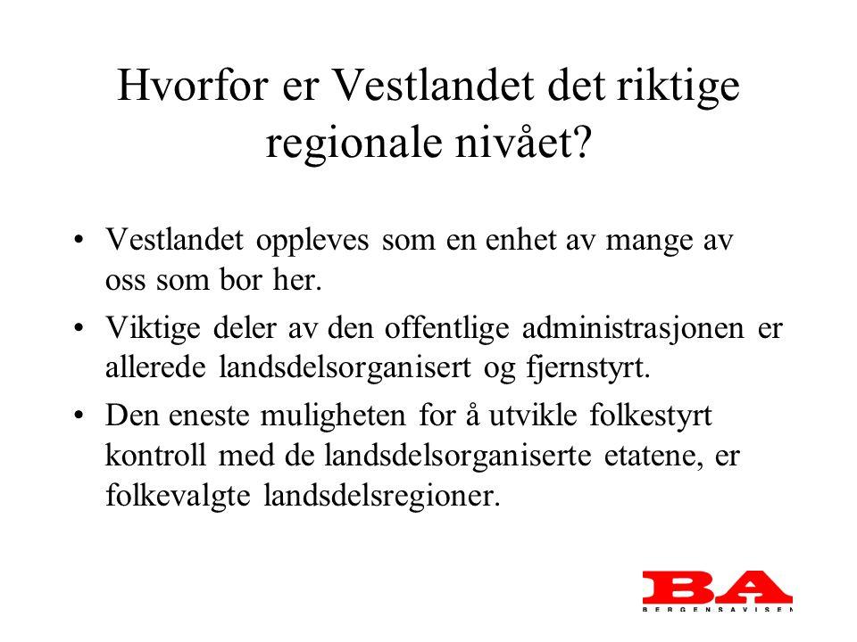 Hvorfor er Vestlandet det riktige regionale nivået.