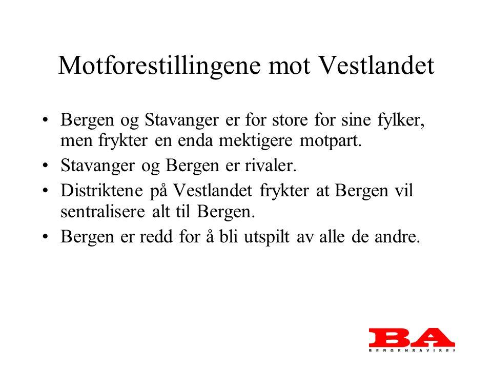 Motforestillingene mot Vestlandet Bergen og Stavanger er for store for sine fylker, men frykter en enda mektigere motpart.