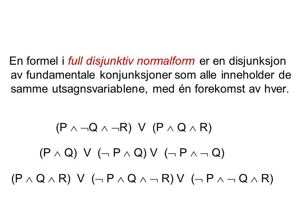 , og faktisk til en formel i Enhver formel (som ikke er en kontradiksjon) er ekvivalent til en formel i disjunktiv normalform disjunktiv normalform.