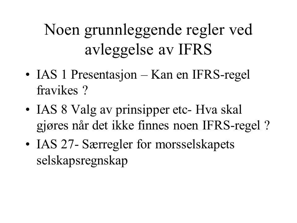 Noen grunnleggende regler ved avleggelse av IFRS IAS 1 Presentasjon – Kan en IFRS-regel fravikes .
