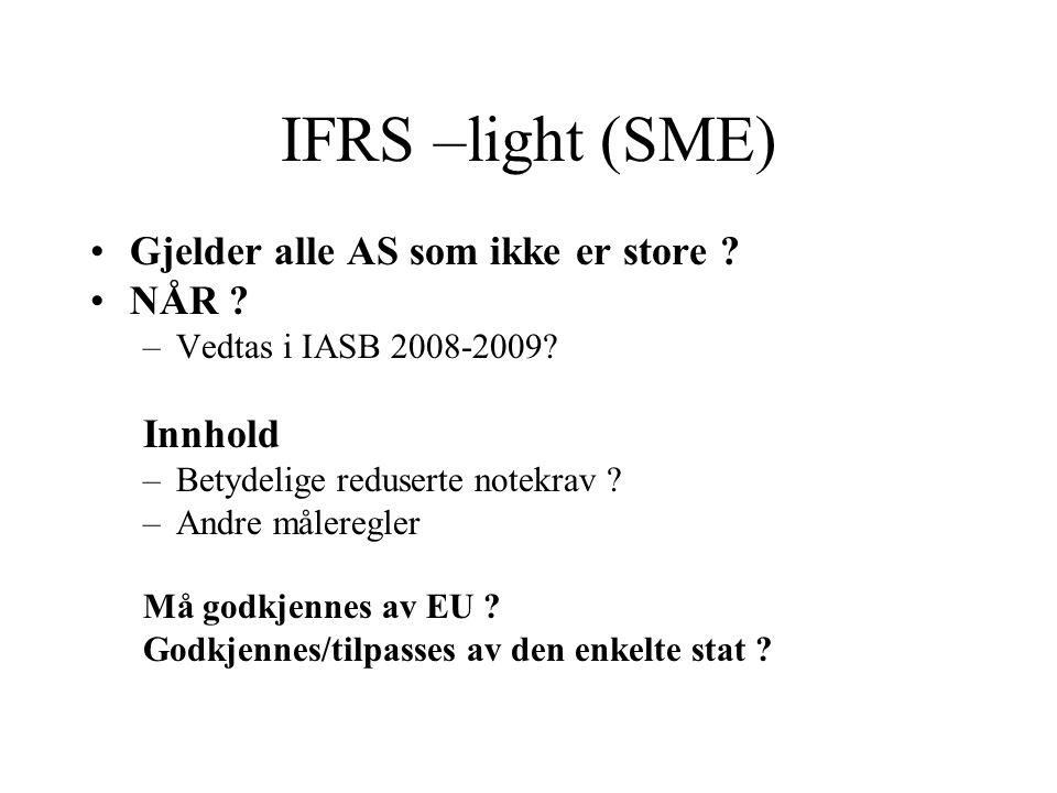 IFRS –light (SME) Gjelder alle AS som ikke er store .