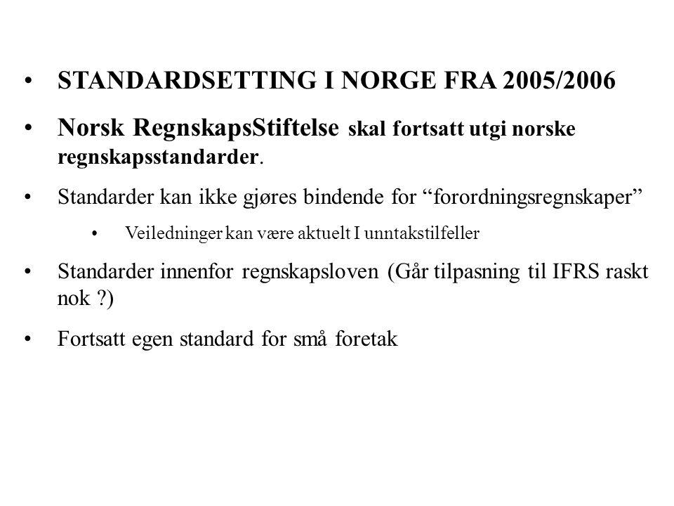STANDARDSETTING I NORGE FRA 2005/2006 Norsk RegnskapsStiftelse skal fortsatt utgi norske regnskapsstandarder.