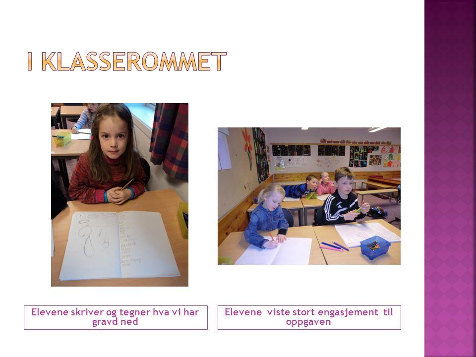 Elevene skriver og tegner hva vi har gravd ned Elevene viste stort engasjement til oppgaven