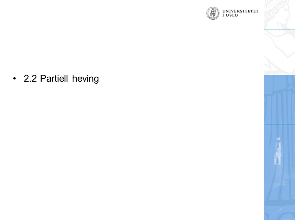 2.2 Partiell heving