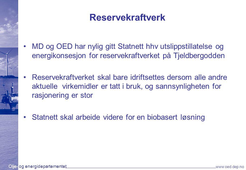 Olje- og energidepartementet www.oed.dep.no Reservekraftverk MD og OED har nylig gitt Statnett hhv utslippstillatelse og energikonsesjon for reservekr