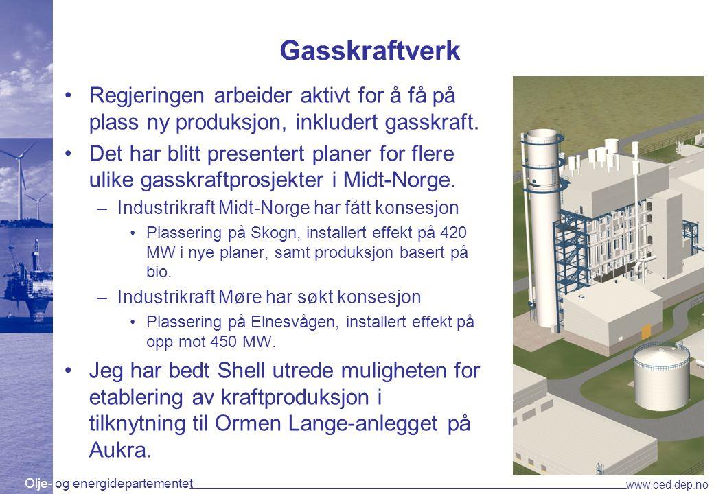 Olje- og energidepartementet www.oed.dep.no Gasskraftverk Regjeringen arbeider aktivt for å få på plass ny produksjon, inkludert gasskraft. Det har bl
