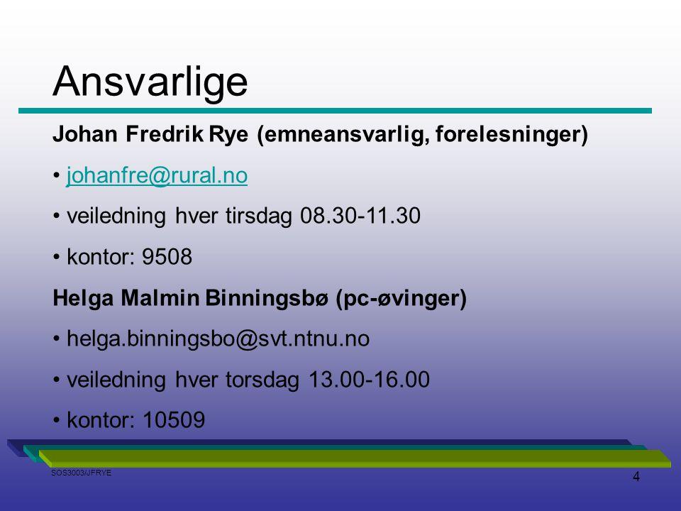 4 Johan Fredrik Rye (emneansvarlig, forelesninger) johanfre@rural.no veiledning hver tirsdag 08.30-11.30 kontor: 9508 Helga Malmin Binningsbø (pc-øvin