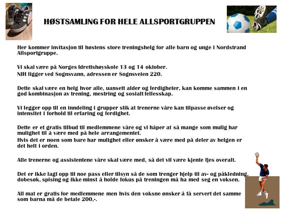 HØSTSAMLING FOR HELE ALLSPORTGRUPPEN Her kommer invitasjon til høstens store treningshelg for alle barn og unge i Nordstrand Allsportgruppe. Vi skal v