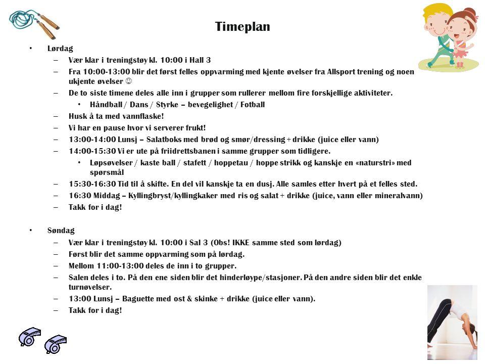 Timeplan Lørdag – Vær klar i treningstøy kl. 10:00 i Hall 3 – Fra 10:00-13:00 blir det først felles oppvarming med kjente øvelser fra Allsport trening
