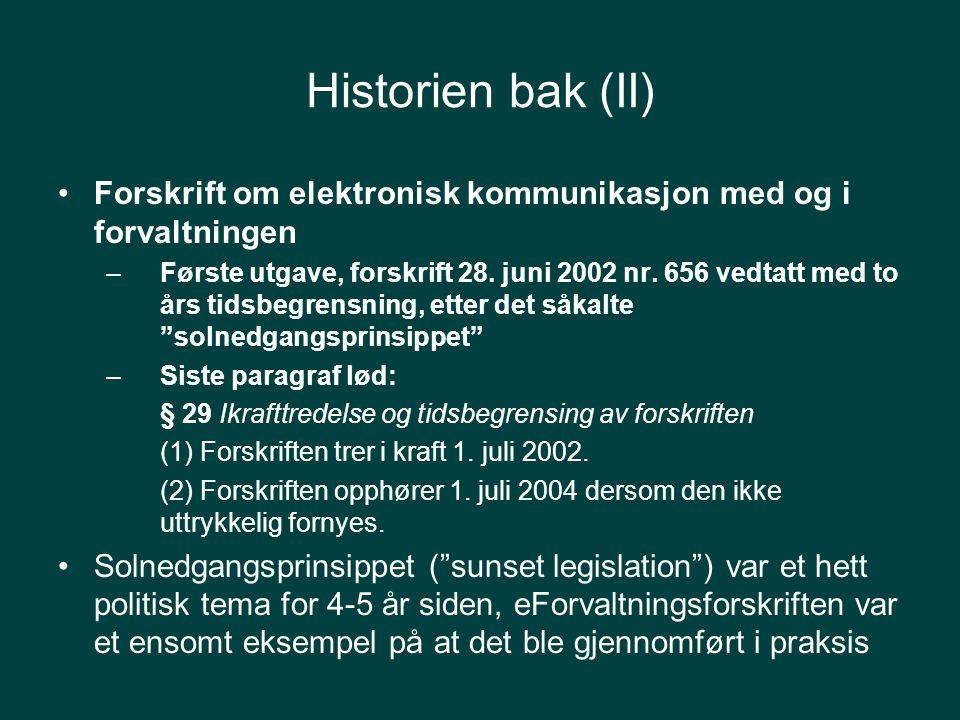 Historien bak (II) Forskrift om elektronisk kommunikasjon med og i forvaltningen –Første utgave, forskrift 28.