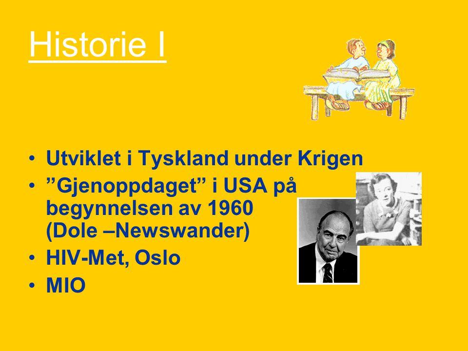 """Historie I Utviklet i Tyskland under Krigen """"Gjenoppdaget"""" i USA på begynnelsen av 1960 (Dole –Newswander) HIV-Met, Oslo MIO"""
