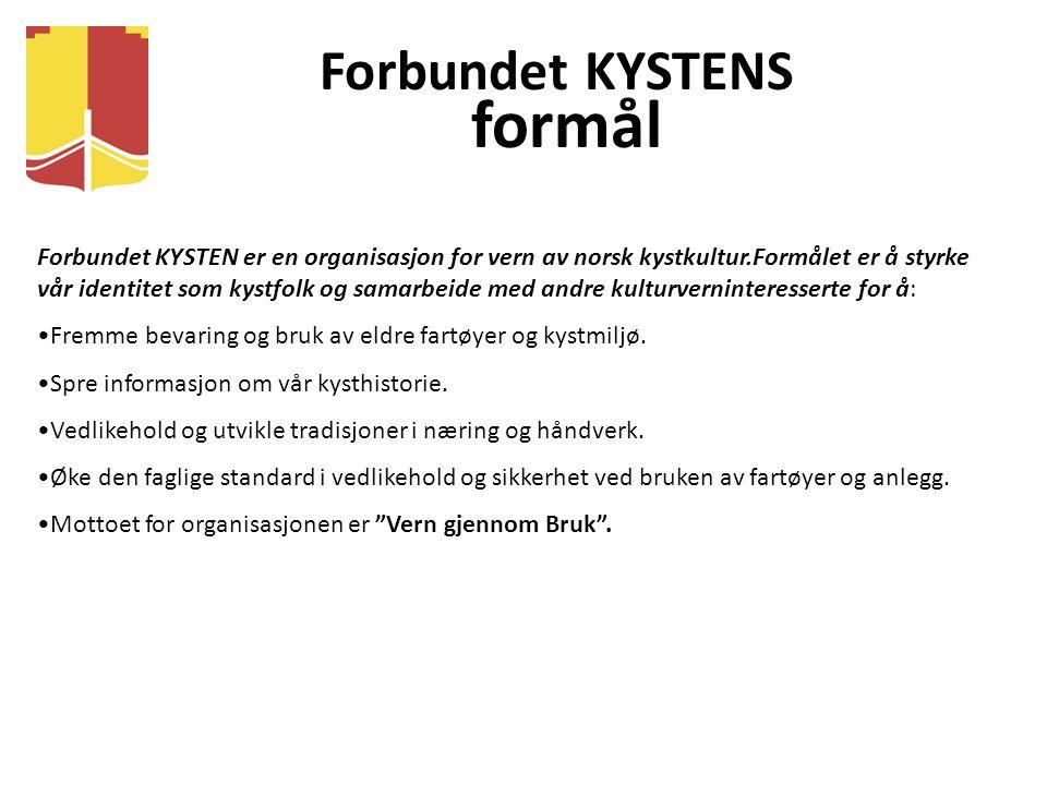 Forbundet KYSTEN er en organisasjon for vern av norsk kystkultur.Formålet er å styrke vår identitet som kystfolk og samarbeide med andre kulturvernint