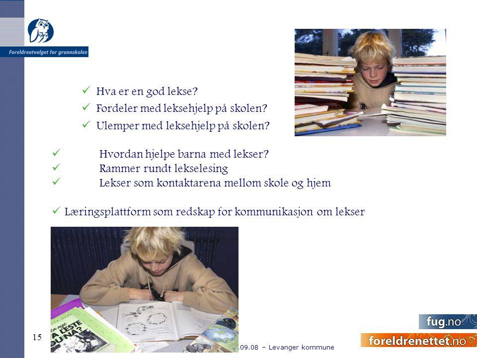 Kurskveld FGIL/FAU 25.09.08 – Levanger kommune 15 Hva er en god lekse? Fordeler med leksehjelp på skolen? Ulemper med leksehjelp på skolen? Hvordan hj