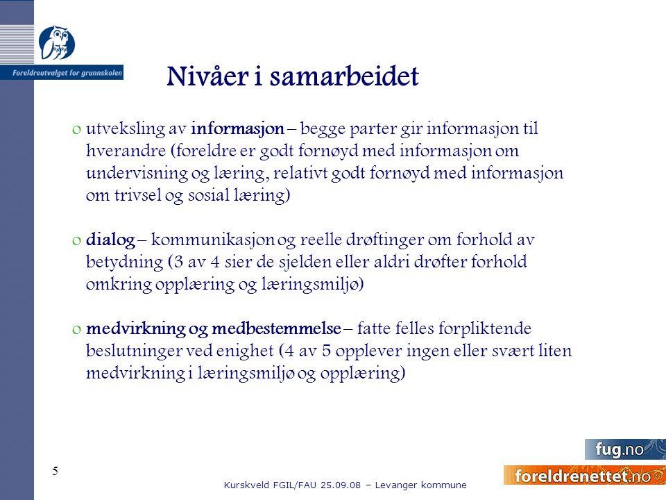 Kurskveld FGIL/FAU 25.09.08 – Levanger kommune 5 outveksling av informasjon – begge parter gir informasjon til hverandre (foreldre er godt fornøyd med