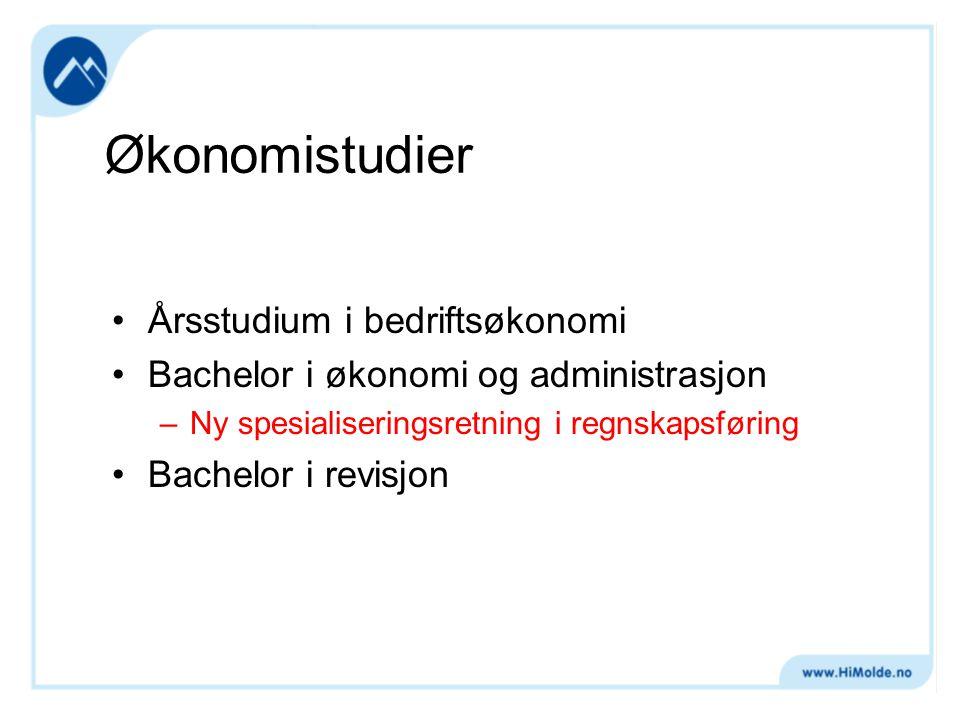 Økonomistudier Årsstudium i bedriftsøkonomi Bachelor i økonomi og administrasjon –Ny spesialiseringsretning i regnskapsføring Bachelor i revisjon