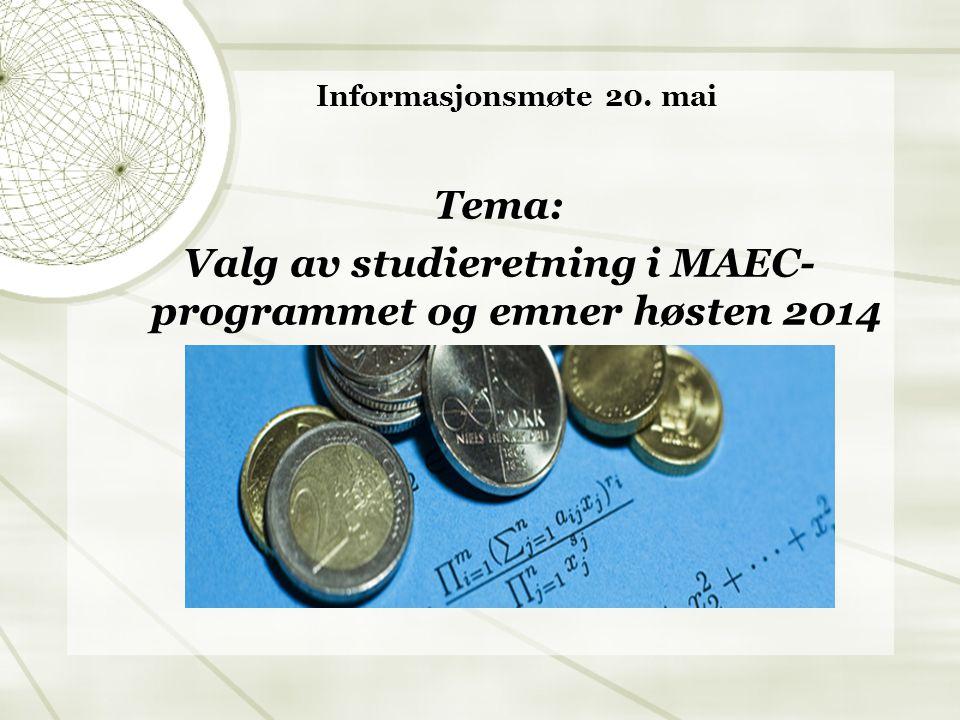 Tredje semester i hver av studieretningene  Finans, forsikring og risiko:  MAT1120, ECON2310 og STK1110  Matematikk og optimering:  MAT1120, ECON2310 og ECON3610  Samfunnsøkonomisk analyse:  MAT1120, ECON2310 og ECON3610  Økonomi og statistikk:  MAT1120, ECON2310 og STK1110