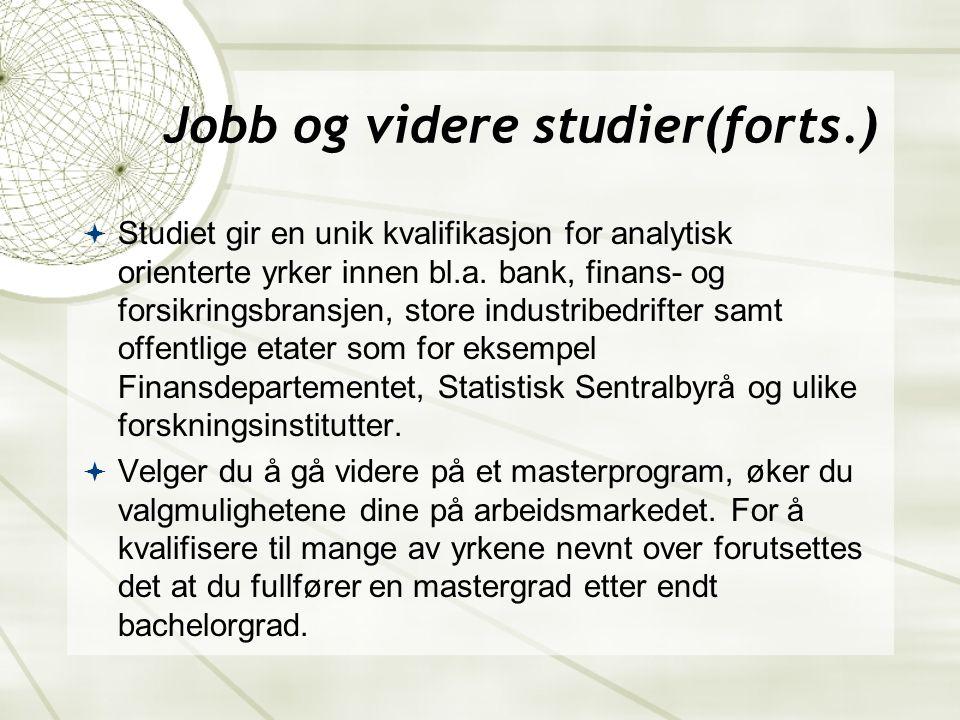 Jobb og videre studier(forts.)  Hvilke masterprogrammer som er aktuelle kan avhenge av hvilken studieretning du har i bachelorgraden.