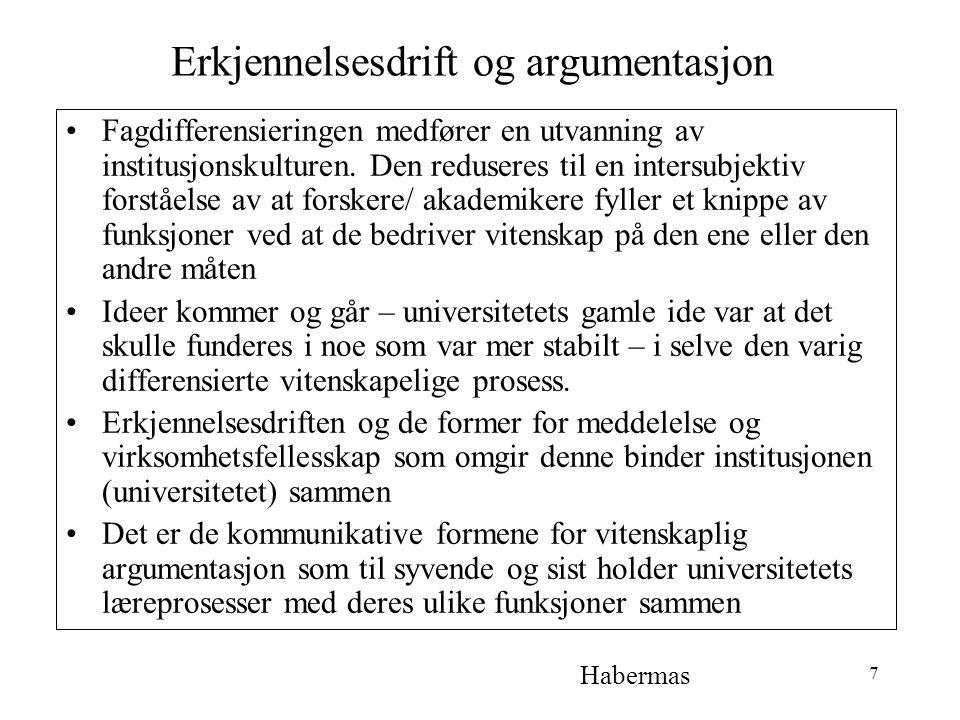7 Erkjennelsesdrift og argumentasjon Fagdifferensieringen medfører en utvanning av institusjonskulturen.