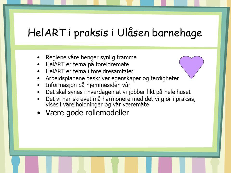 HelART i praksis i Ulåsen barnehage Reglene våre henger synlig framme.
