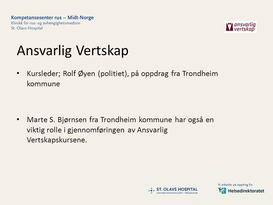 Ansvarlig Vertskap Kursleder; Rolf Øyen (politiet), på oppdrag fra Trondheim kommune Marte S.