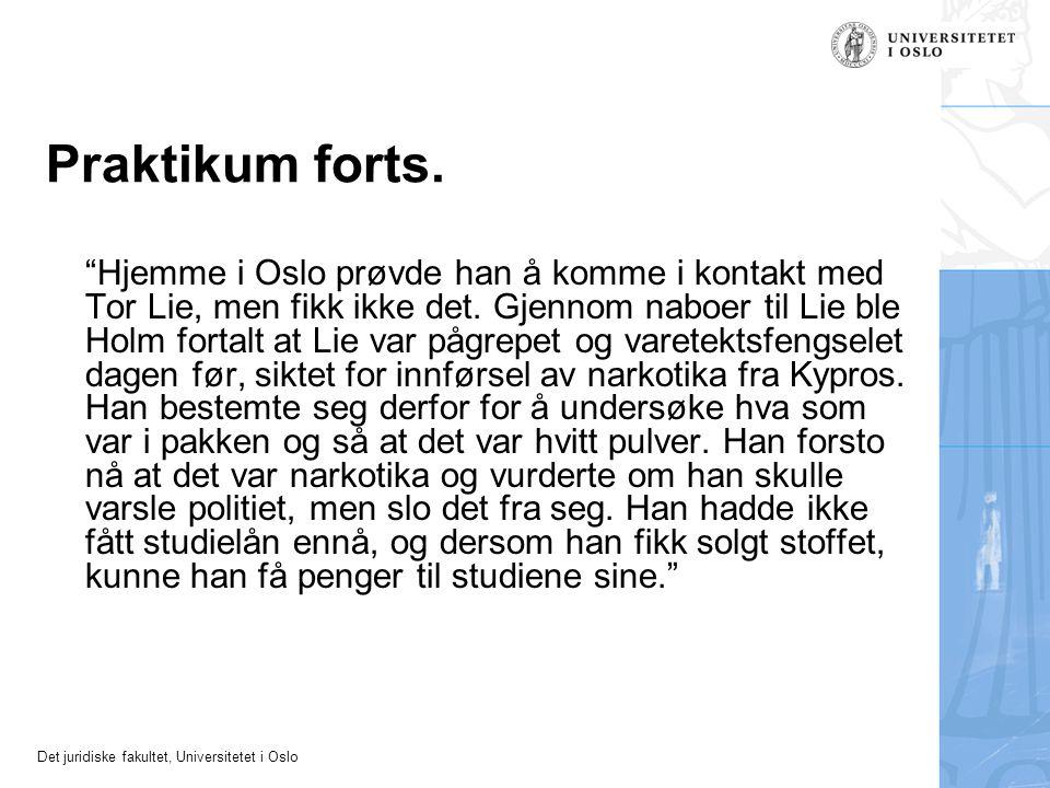 """Det juridiske fakultet, Universitetet i Oslo Praktikum forts. """"Hjemme i Oslo prøvde han å komme i kontakt med Tor Lie, men fikk ikke det. Gjennom nabo"""