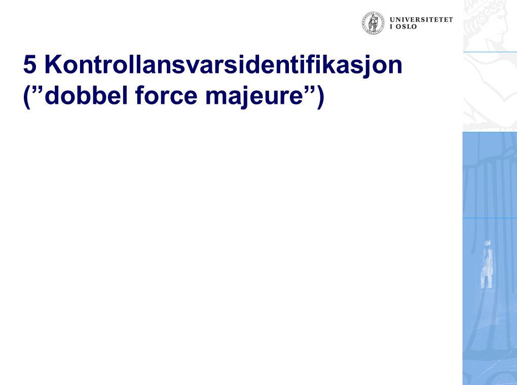 "5 Kontrollansvarsidentifikasjon (""dobbel force majeure"")"
