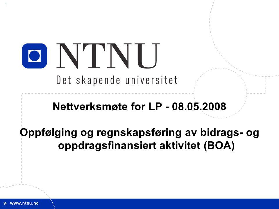 11 Nettverksmøte for LP - 08.05.2008 Oppfølging og regnskapsføring av bidrags- og oppdragsfinansiert aktivitet (BOA)