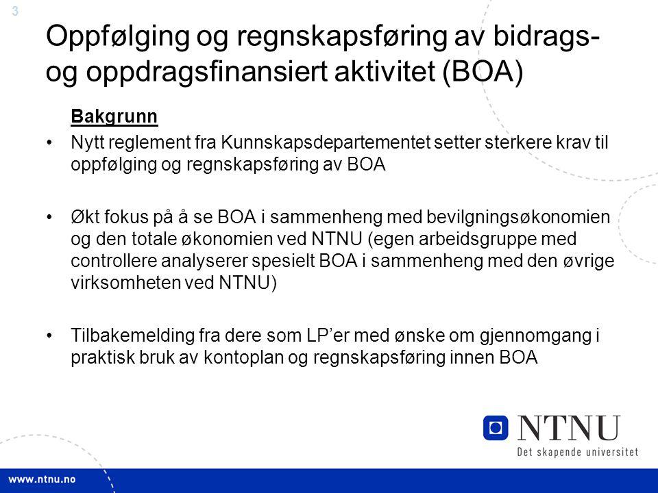 33 Oppfølging og regnskapsføring av bidrags- og oppdragsfinansiert aktivitet (BOA) Bakgrunn Nytt reglement fra Kunnskapsdepartementet setter sterkere