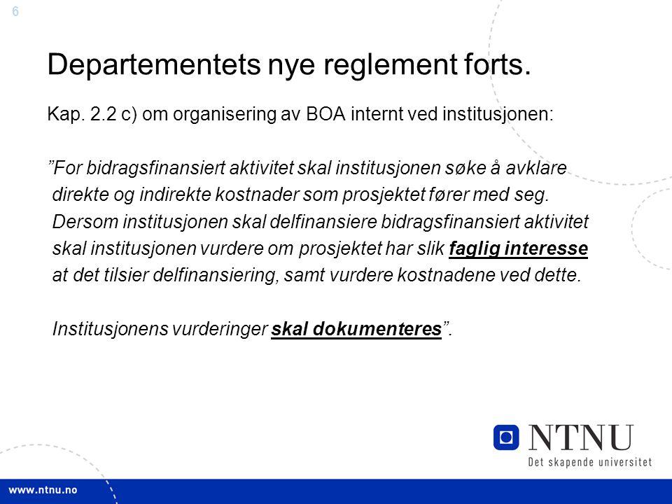 """66 Departementets nye reglement forts. Kap. 2.2 c) om organisering av BOA internt ved institusjonen: """"For bidragsfinansiert aktivitet skal institusjon"""