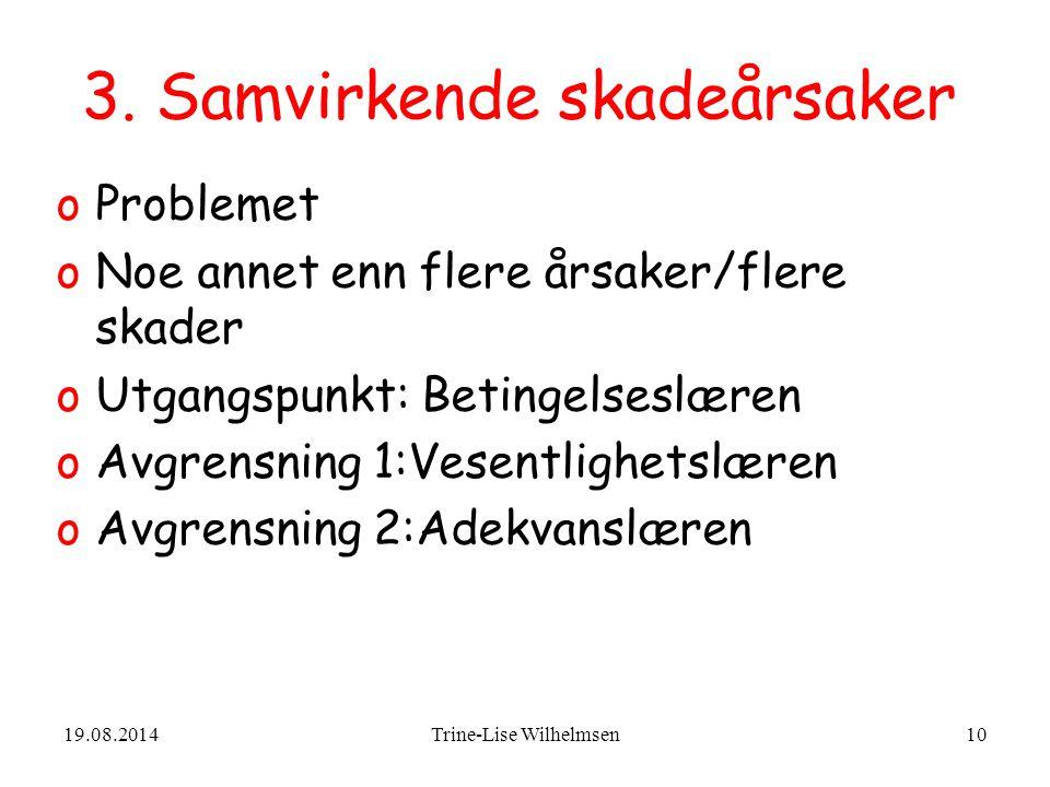 19.08.2014Trine-Lise Wilhelmsen10 3.