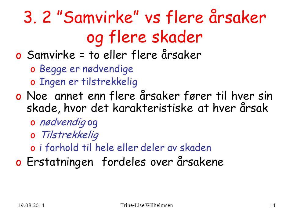 19.08.2014Trine-Lise Wilhelmsen14 3.