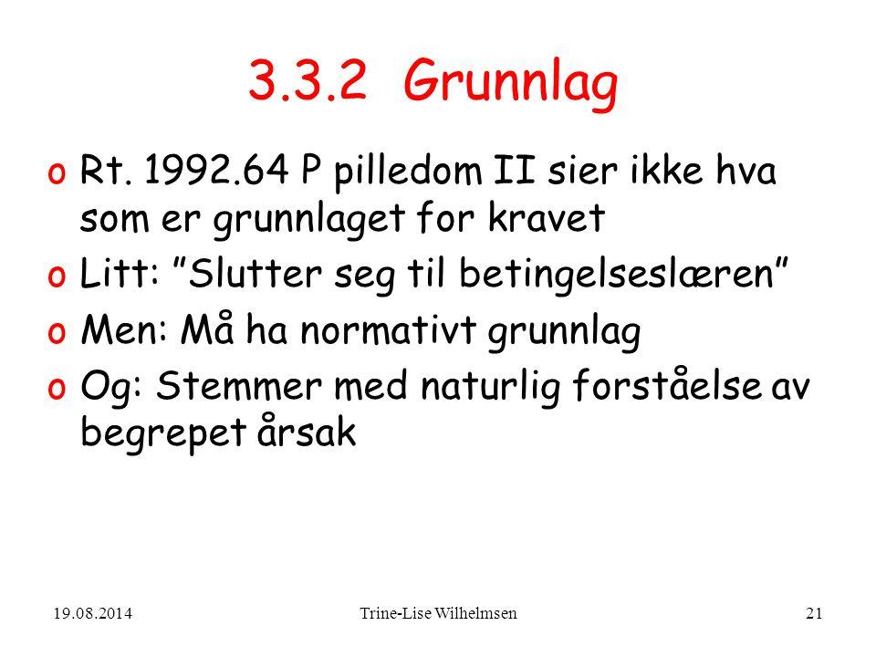 19.08.2014Trine-Lise Wilhelmsen21 3.3.2 Grunnlag oRt.