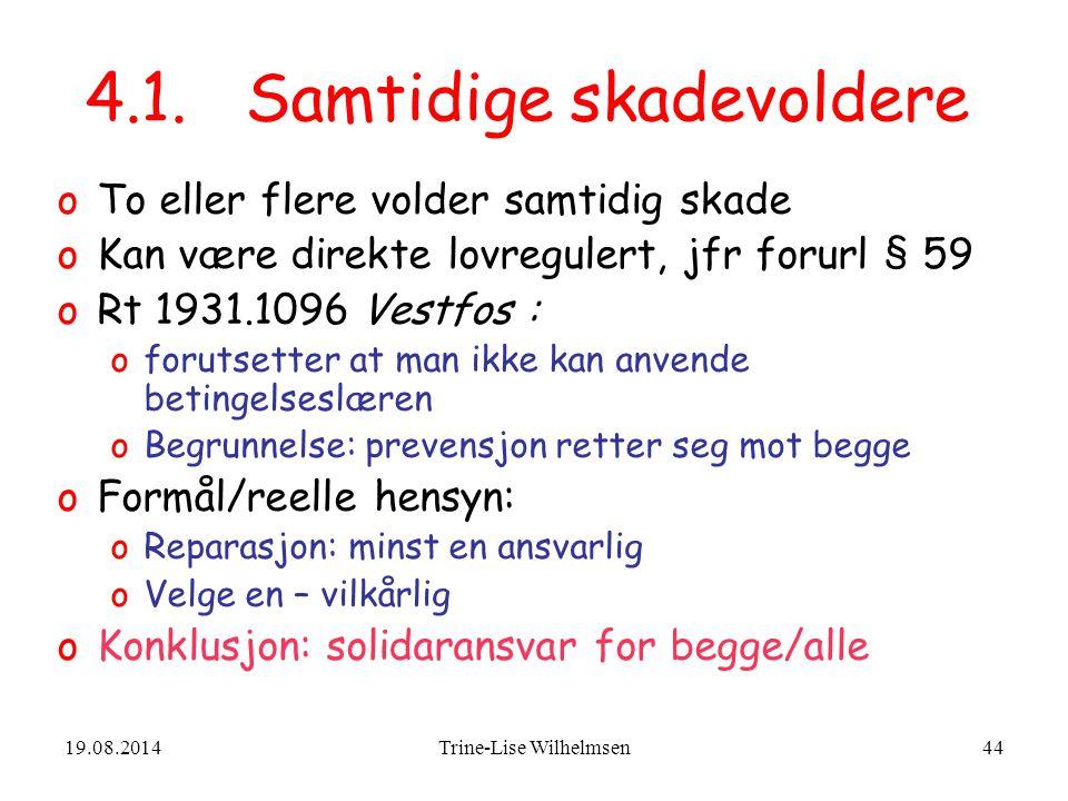 19.08.2014Trine-Lise Wilhelmsen44 4.1.
