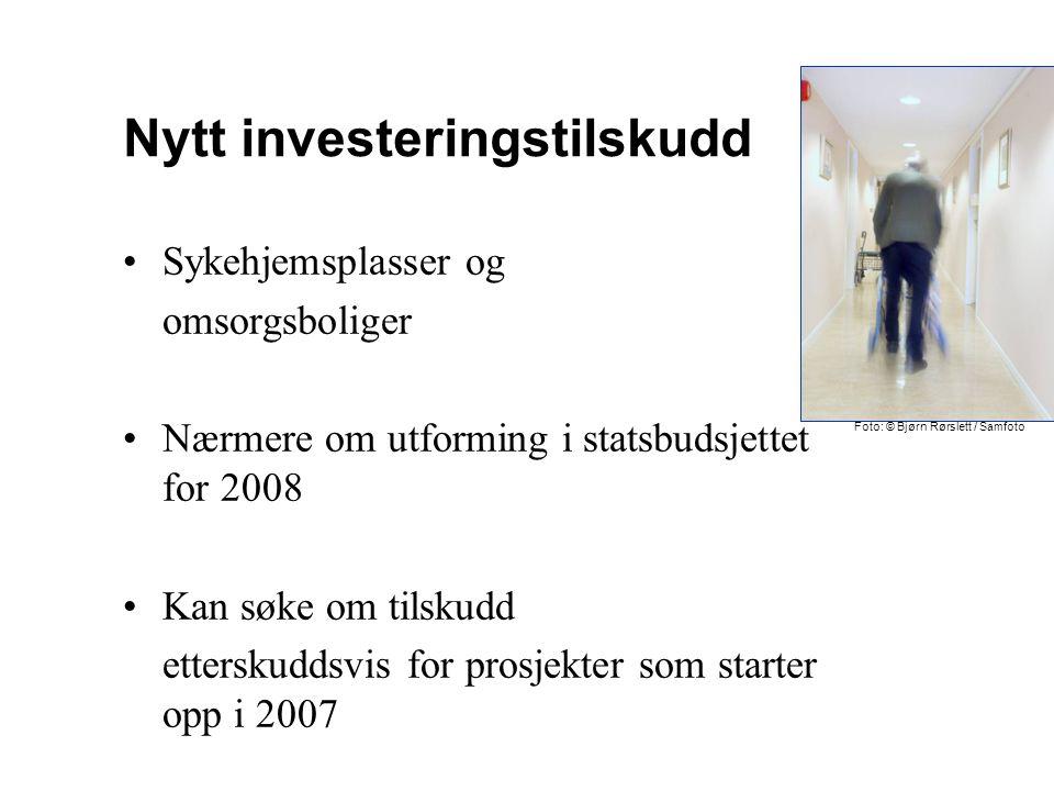 Nytt investeringstilskudd Sykehjemsplasser og omsorgsboliger Nærmere om utforming i statsbudsjettet for 2008 Kan søke om tilskudd etterskuddsvis for p