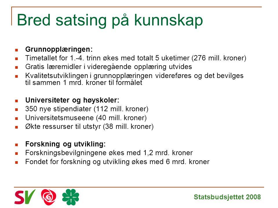 Statsbudsjettet 2008 Bred satsing på kunnskap Grunnopplæringen: Timetallet for 1.-4.