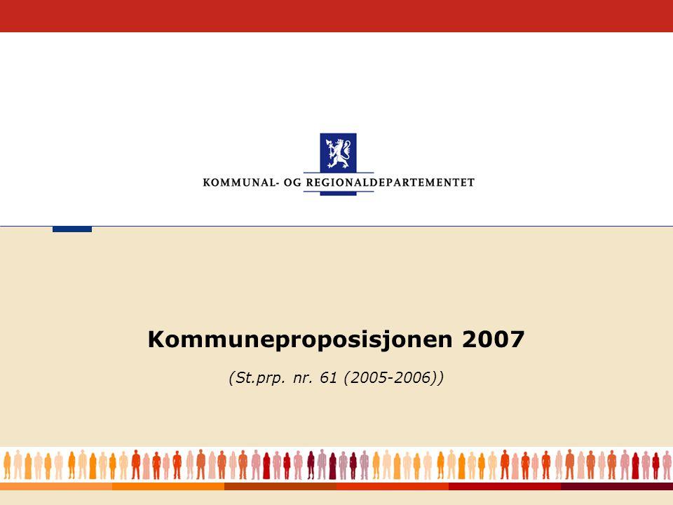 2 (St.prp. nr. 61 (2005-2006)) Kommuneproposisjonen 2007