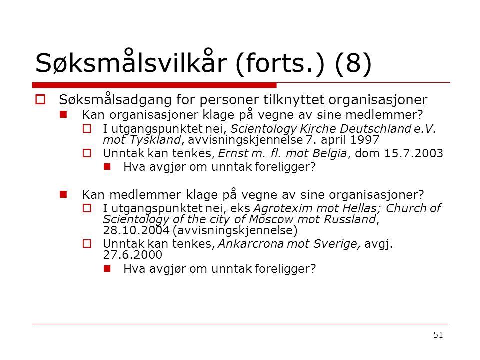 51 Søksmålsvilkår (forts.) (8)  Søksmålsadgang for personer tilknyttet organisasjoner Kan organisasjoner klage på vegne av sine medlemmer?  I utgang
