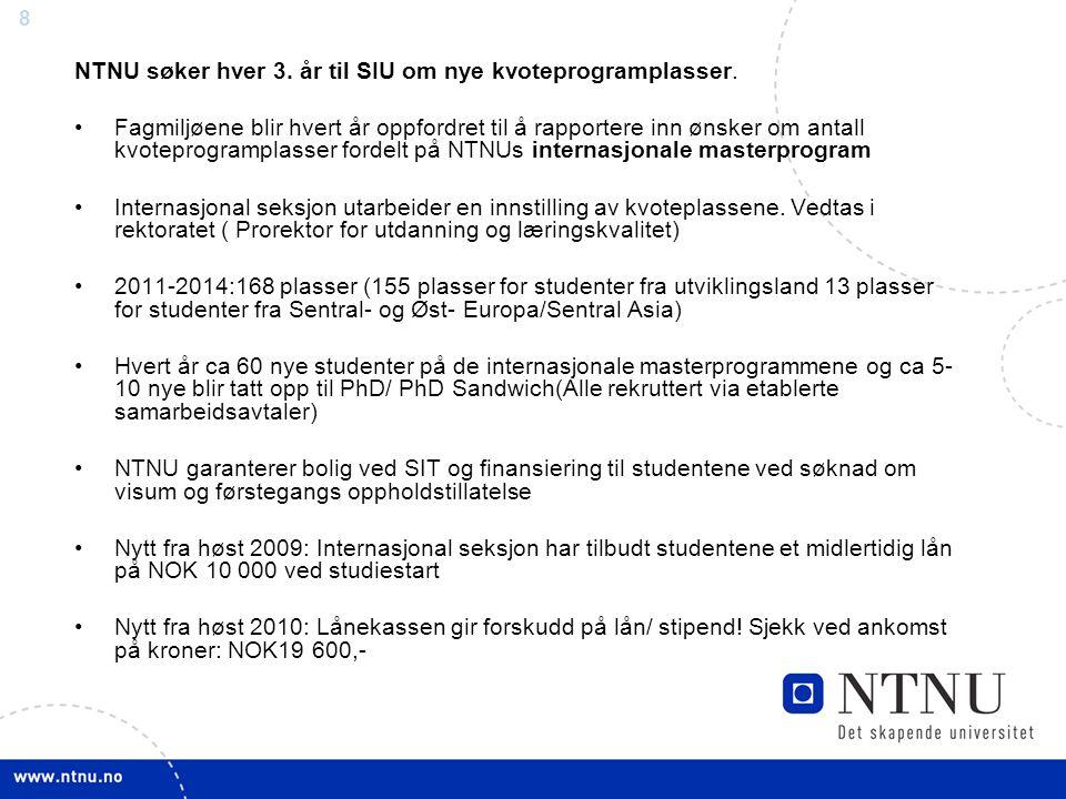 8 NTNU søker hver 3. år til SIU om nye kvoteprogramplasser.