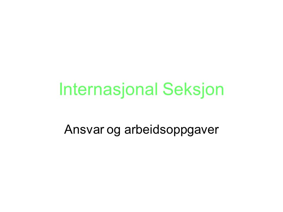 Internasjonal Seksjon Ansvar og arbeidsoppgaver