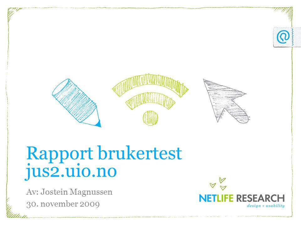 Rapport brukertest jus2.uio.no Av: Jostein Magnussen 30. november 2009