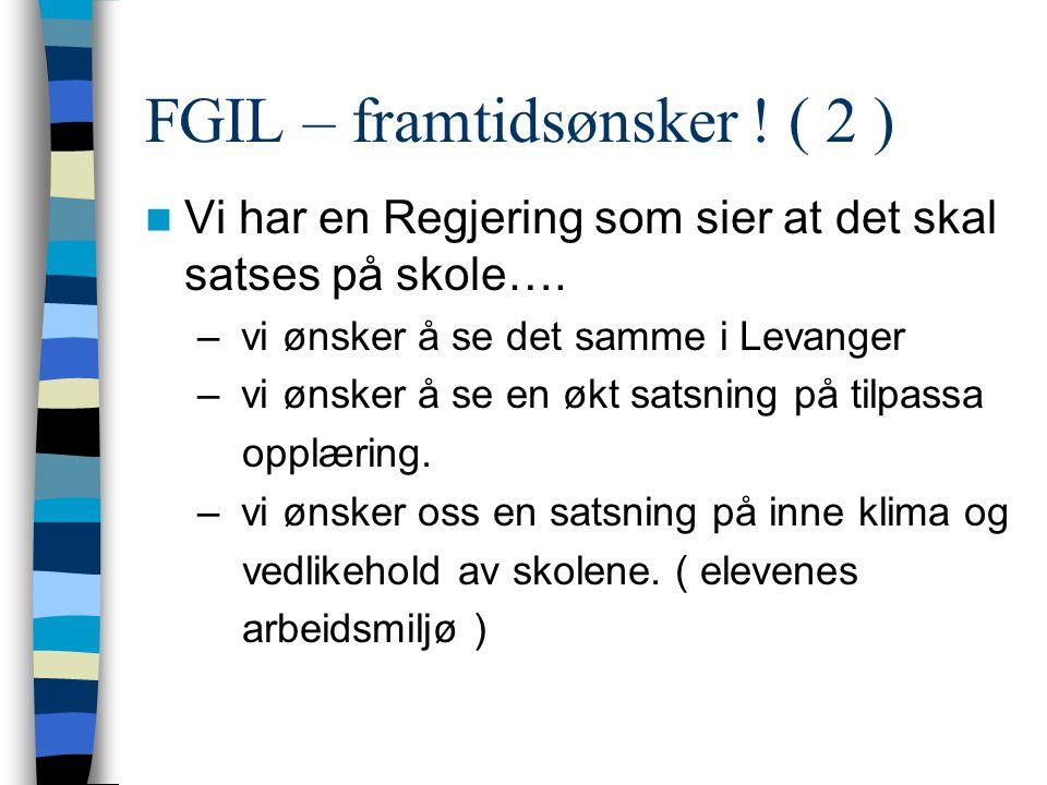 FGIL – framtidsønsker ! ( 2 ) Vi har en Regjering som sier at det skal satses på skole…. – vi ønsker å se det samme i Levanger – vi ønsker å se en økt