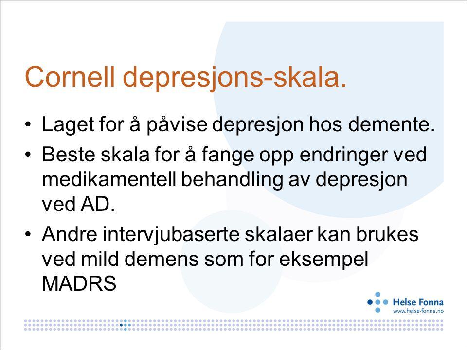 Cornell depresjons-skala.Laget for å påvise depresjon hos demente.