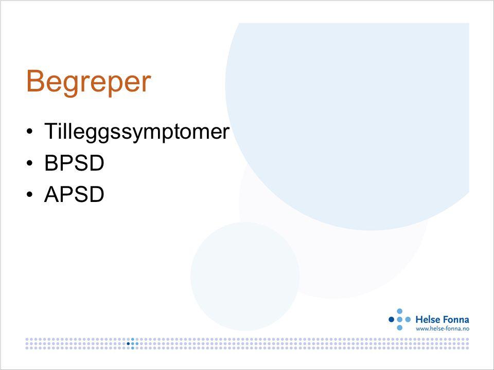 Begreper Tilleggssymptomer BPSD APSD